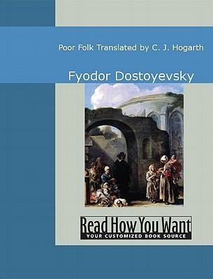 Poor Folk: Translated  by  C. J. Hogarth by Fyodor Dostoyevsky