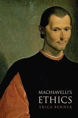 Machiavellis Ethics Erica Benner