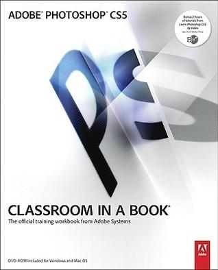 Adobe Photoshop CS5 Classroom in a Book (Classroom in a Book (Adobe))  by  Adobe Creative Team