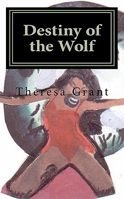 Destiny of the Wolf Theresa Grant