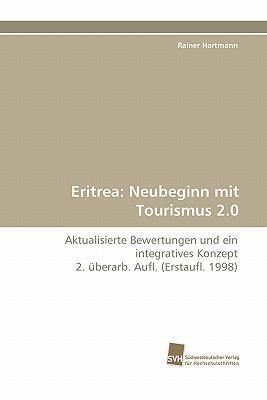Eritrea: Neubeginn Mit Tourismus 2.0  by  Rainer Hartmann