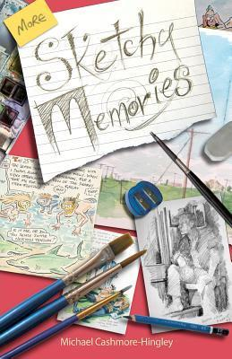 More Sketchy Memories  by  Michael Cashmore-Hingley