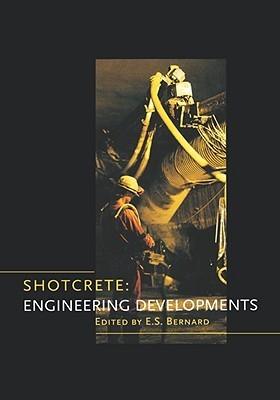 Shotcrete: Engineering Developments Bernard,