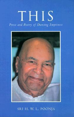 This: Poetry and Prose of Dancing Emptiness H.W.L. Poonja