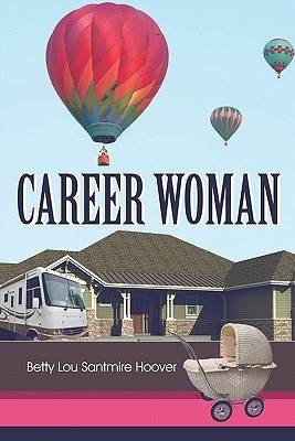 Career Woman Betty Lou Santmire Hoover