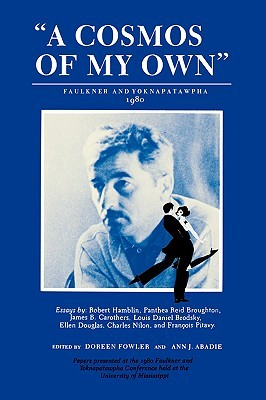 A Cosmos of My Own: Faulkner and Yoknapatawpha, 1980  by  Doreen Fowler