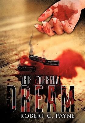 The Eternal Dream  by  Robert C. Payne