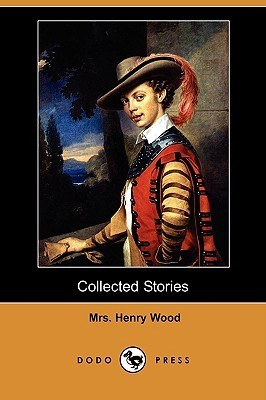 Collected Stories  by  Mrs. Henry Wood