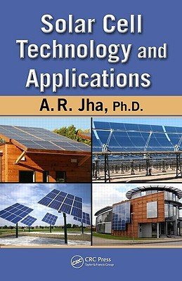 Solar Cell Technology And Applications A.R. Jha