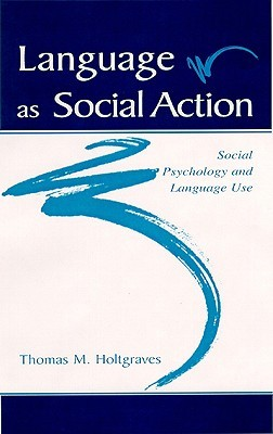Language as Social Action PR Thomas M. Holtgraves