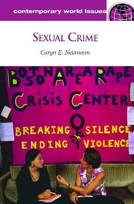 Sexual Crime: A Reference Handbook  by  Caryn E. Neumann