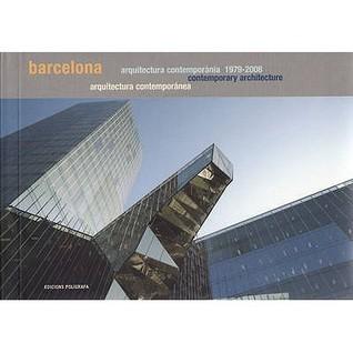 Barcelona: Contemporary Architecture 1979-2008 Roger Miralles