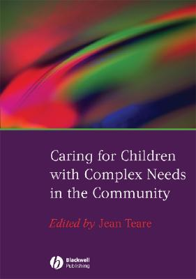 Caring For Children With Complex Needs In The Community  by  Jean Teare