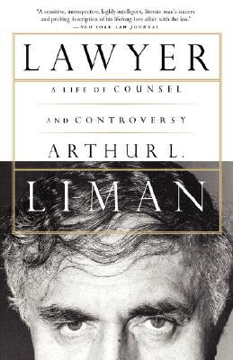 Lawyer: A Life Of Counsel And Controversy  by  Arthur L. Liman