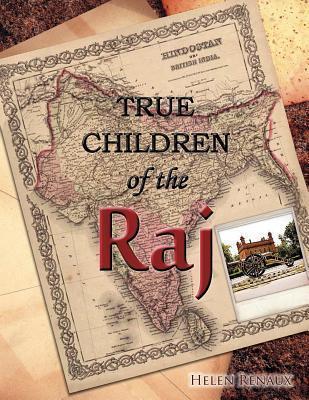 True Children of the Raj  by  Helen Renaux