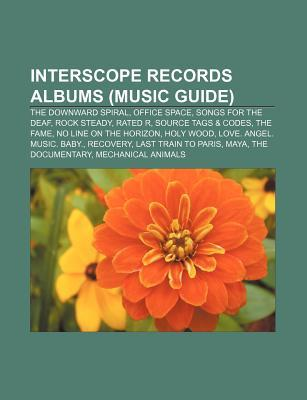 Interscope Records Albums (Music Guide): The Downward Spiral, Office Space, Songs for the Deaf, Rock Steady, Rated R, Source Tags & Codes  by  Source Wikipedia