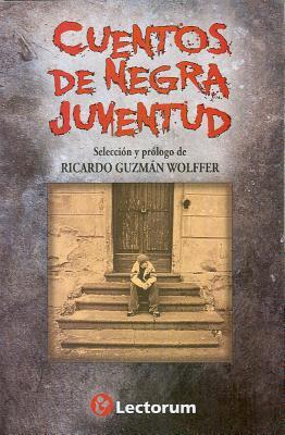 Cuentos de Negra Juventud = Stories of Black Youth  by  Ricardo Guzman