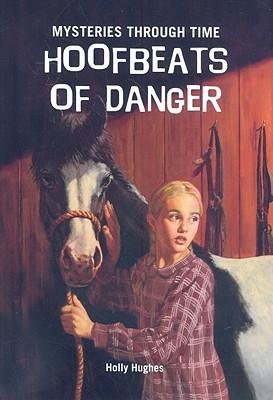 Hoofbeats of Danger Holly Hughes