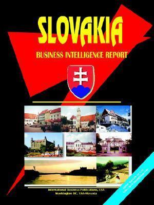Slovakia Business Intelligence Report USA International Business Publications