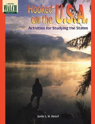 Hooked on the U.S.A.: Activities for Studying the States  by  Judie L.H. Strouf