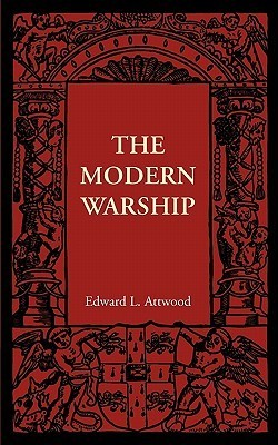 The Modern Warship  by  Edward L. Attwood