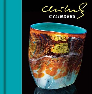 Chihuly Cylinders [With DVD]  by  Dale Chihuly