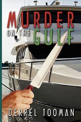 Murder on the Gulf Derrel Jack Tooman