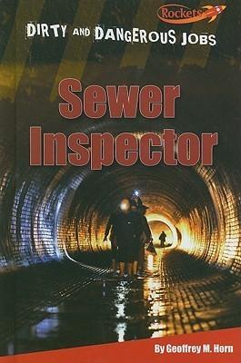Sewer Inspector  by  Geoffrey M. Horn