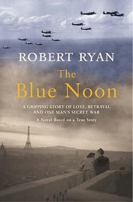 The Blue Noon Robert Ryan