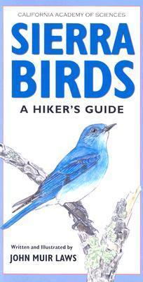 Sierra Birds: A Hikers Guide John Muir Laws