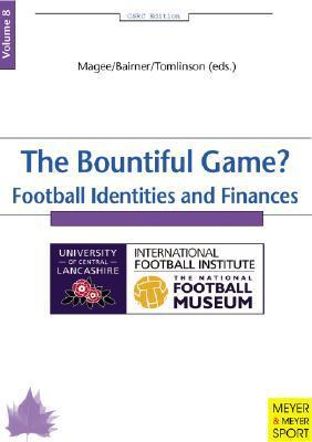 The Bountiful Game?: Football Identities and Finance  by  Mogee Balmer