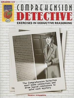 Comprehension Detective, Grades 3-5 Gunter Schymkiw