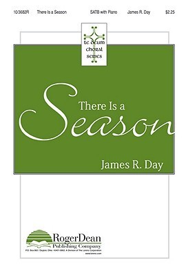 There Is a Season  by  James R. Day