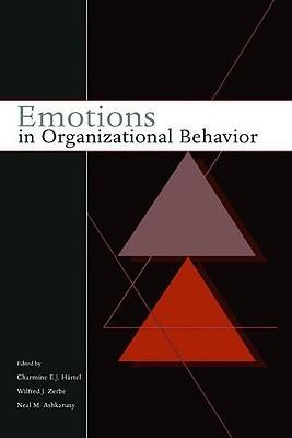 Emotions in Organizational Behavior Charmine E.J. Härtel