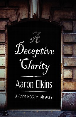 A Deceptive Clarity (A Chris Norgren Mystery #1)  by  Aaron Elkins