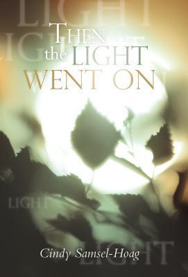 Then the Light Went on Cindy Samsel-Hoag