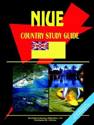 Niue Country Study Guide  by  USA International Business Publications