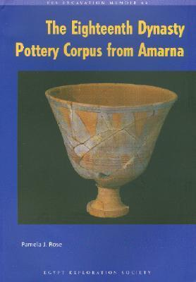 The Eighteenth Dynasty Pottery Corpus from Amarna Pamela J. Rose