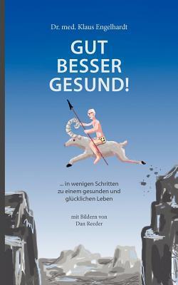 Gut besser gesund!: ... in wenigen Schritten zu einem gesunden und glücklichen Leben  by  Klaus Engelhardt