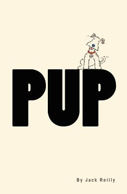 Pup  by  Jack Reilly
