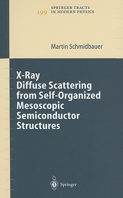 X-Ray Diffuse Scattering from Self-Organized Mesoscopic Semiconductor Structures  by  Martin Schmidbauer