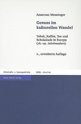 Genuss im kulturellen Wandel  by  Annerose Menninger