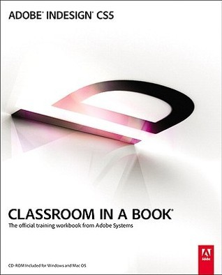 Adobe InDesign CS5 Classroom in a Book: The Official Training Workbook from Adobe Systems [With CDROM]  by  John Cruise