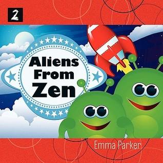Aliens from Zen Emma Parker