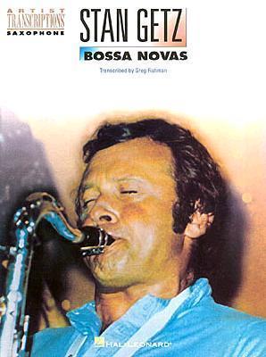 Stan Getz - Bossa Novas: Tenor Saxophone Stan Getz
