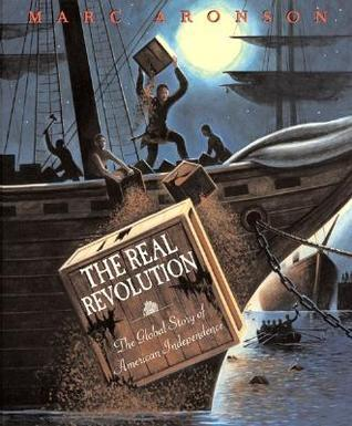 The Real Revolution: The Global Story of American Independence Marc Aronson