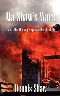 Ma Shaws War Dennis Shaw