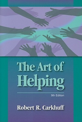 Trainers Guide for the Art of Helping  by  Robert R. Carkhuff