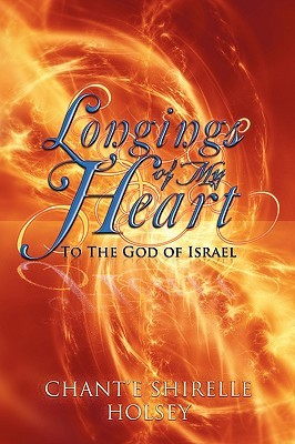 Longings of My Heart : To The God of Israel  by  Ashirah Azriela