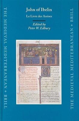 John Of Ibelin: Le Livre Des Assises  by  Peter W. Edbury